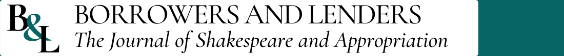 Header: Borrowers and Lenders: the Journal of Shakespeare and Appropriation